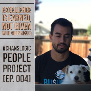 Excellence is Earned Not Given with Chris Mellow | People Project EP 004