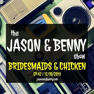 Bridesmaids & Chicken
