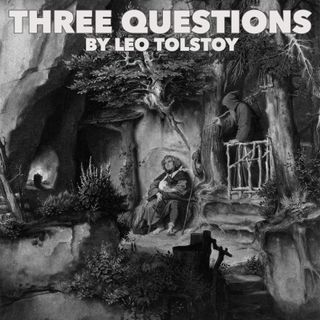 Three Questions by Leo Tolstoy