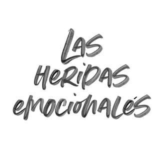 LAS HERIDAS EMOCIONALES