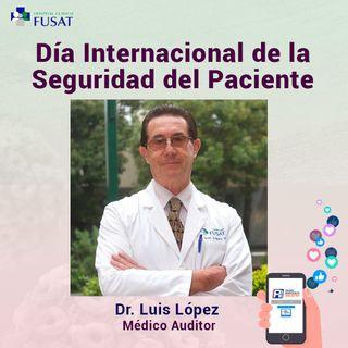 Jueves 17: Dr. Luis López, Médico Auditor - Día Internacional de la Seguridad del Paciente