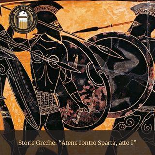 Storie Greche - Atene contro Sparta, atto I