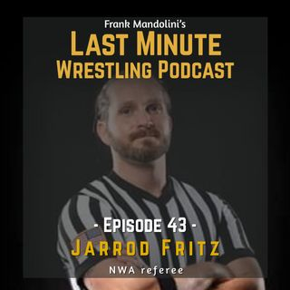 Ep. 43: Jarrod Fritz, NWA referee