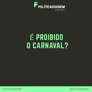 #5 - Proibido o Carnaval?