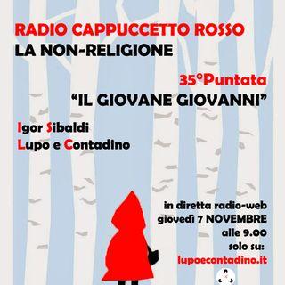 Radio Cappuccetto Rosso | 35 | Il giovane Giovanni