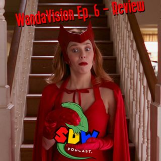 WandaVision Ep. 6 - Review