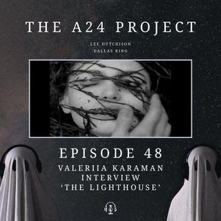 48 - Valeriia 'The Lighthouse' Karaman Interview