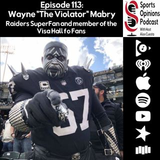 "113. SOP: Wayne ""The Violator"" Mabry, Raiders SuperFan and member of the Visa Hall of Fans"
