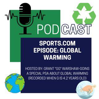 Episode 11: Special PSA- Global Warming