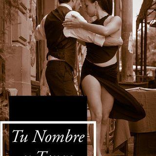 Tu Nombre es Tango #1