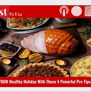 S3 E24 - Upgrade Your Healthy Holiday With These Pro Tips!