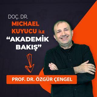 Akademik Bakış - Prof. Dr. Özgür Çengel - İstanbul Galata Üniversitesi Rektörü