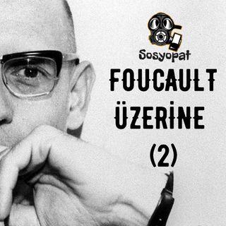 Michel Foucault Üzerine (2): Hapishaneler ve Huzurevleri