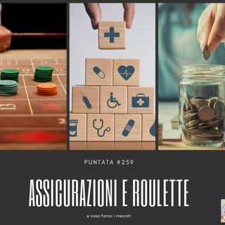 #259 Assicurazioni e roulette? 31/10/2019