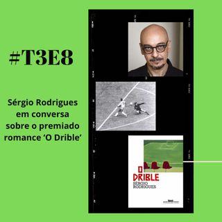 t03e08 - O drible, com participação de Sérgio Rodrigues