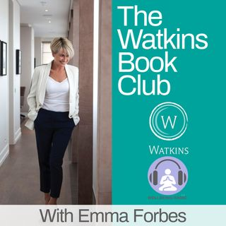Watkins Book Club With Emma Forbes Ep 6