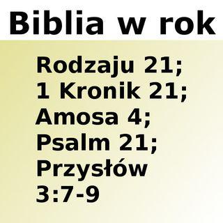 021 - Rodzaju 21, 1 Kronik 21, Amosa 4, Psalm 21, Przysłów 3:7-9