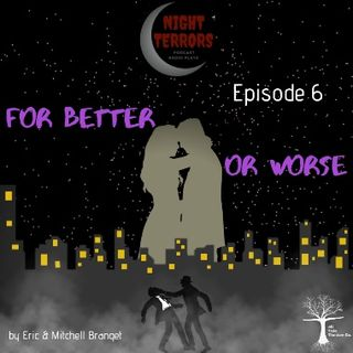 NIGHT TERRORS - FOR BETTER OR WORSE