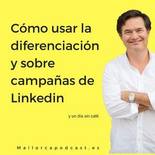 De la diferenciación, las capsulas de café y Linkedin