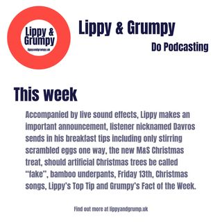 Lippy makes an important announcement, more full English breakfast news, Friday 13th and Christmas music