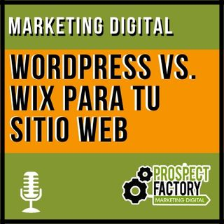 WordPress Vs Wix para tu sitio web | Prospect Factory