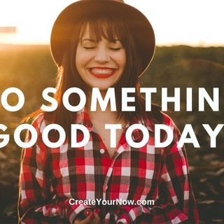 1879 Do Something Good Today!