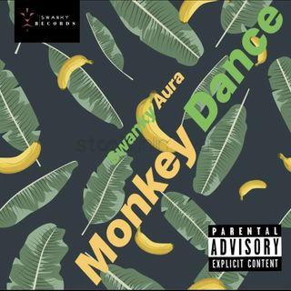 """Monkey Dance""-Swanky Aura."