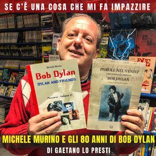 2) MICHELE MURINO e gli 80 anni di BOB DYLAN