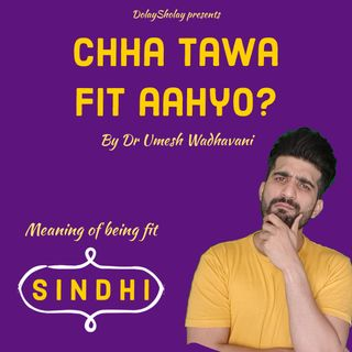 Chha tawa fit ahyo?   Meaning of being fit  