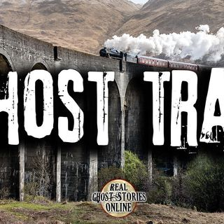 Ghost Train | Haunted, Paranormal, Supernatural