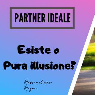 Ep11 - Partner Ideale - Come Trovarlo ?