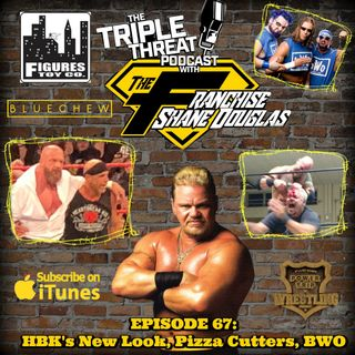 Shane Douglas And The Triple Threat Podcast EP 67: HBK's New Look, Pizza Cutters and The BWO