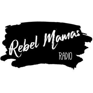Rebel Mamas Radio