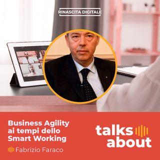 Episodio 22 - Business Agility ai tempi dello smartworking - Fabrizio Faraco