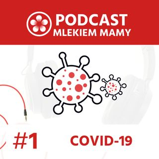 Podcast Mlekiem Mamy #1 - COVID-19: Żłobek w dobie pandemii - jak zadbać o zdrowie i emocje najmłodszych?