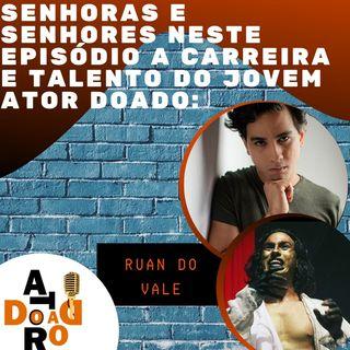 EP 4 - RUAN DO VALE