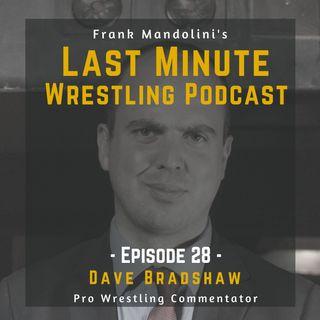 Ep. 28: Dave Bradshaw, pro wrestling commentator