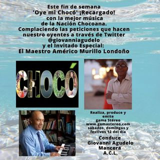 Oye mi Choco Marzo 13 de 2021 de 2021 Complacencias Twitter y el Maestro Américo Murillo Londoño Invitado Especial