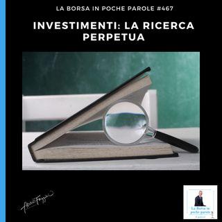 La Borsa in poche parole - #467 - Una ricerca perpetua