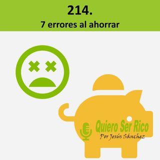 🙈 214. 7 Errores al ahorrar