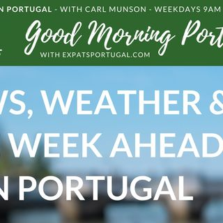 Lock down news, week-ahead weather & chat in English - start the expat week in Portugal here!