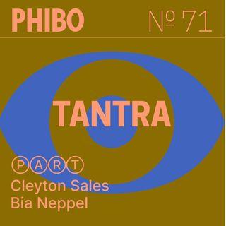 #71 - Tantra (Part. Cleyton Sales e Bia Neppel)