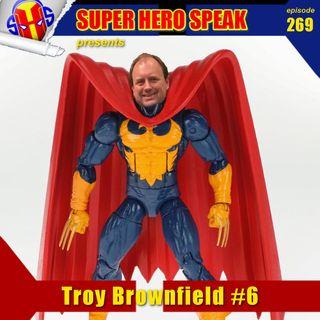 #269: Troy Brownfield #6