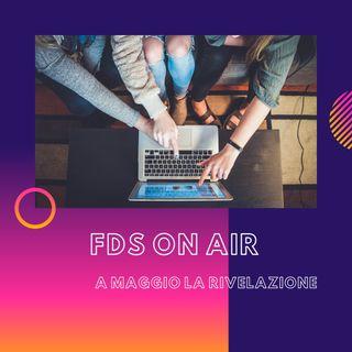 FDS ON AIR - A Maggio la rivelazione