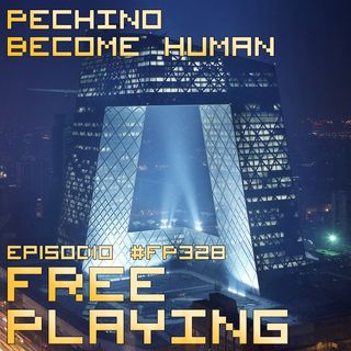 Free Playing #FP328: PECHINO BECOME HUMAN