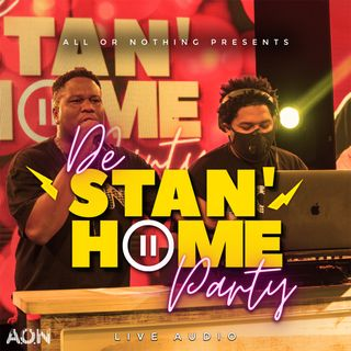 De Stan Home Party - All Or Nothing (Feat. Skillz & Dynasty) - Episode 2