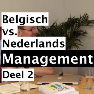 Het verschil tussen Belgisch en Nederlands management - Paul Verburgt - Deel 2/2