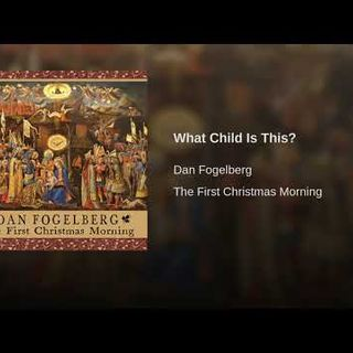 Dan Fogelberg - What Child Is This