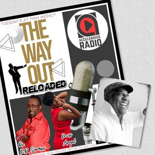 The Way Out Reloaded *Don B Welch* 10-23-18