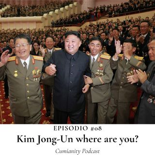 Episodio #08 - Kim Jong-Un where are you?